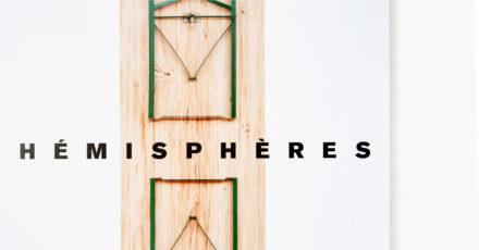 HEMISPHERES N°18 Les patrimoines revisités // www.revuehemispheres.com
